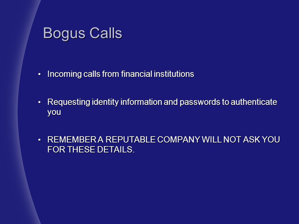 Bogus Calls Incoming calls from financial institutions