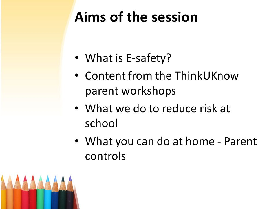 Aims of the session What is E-safety