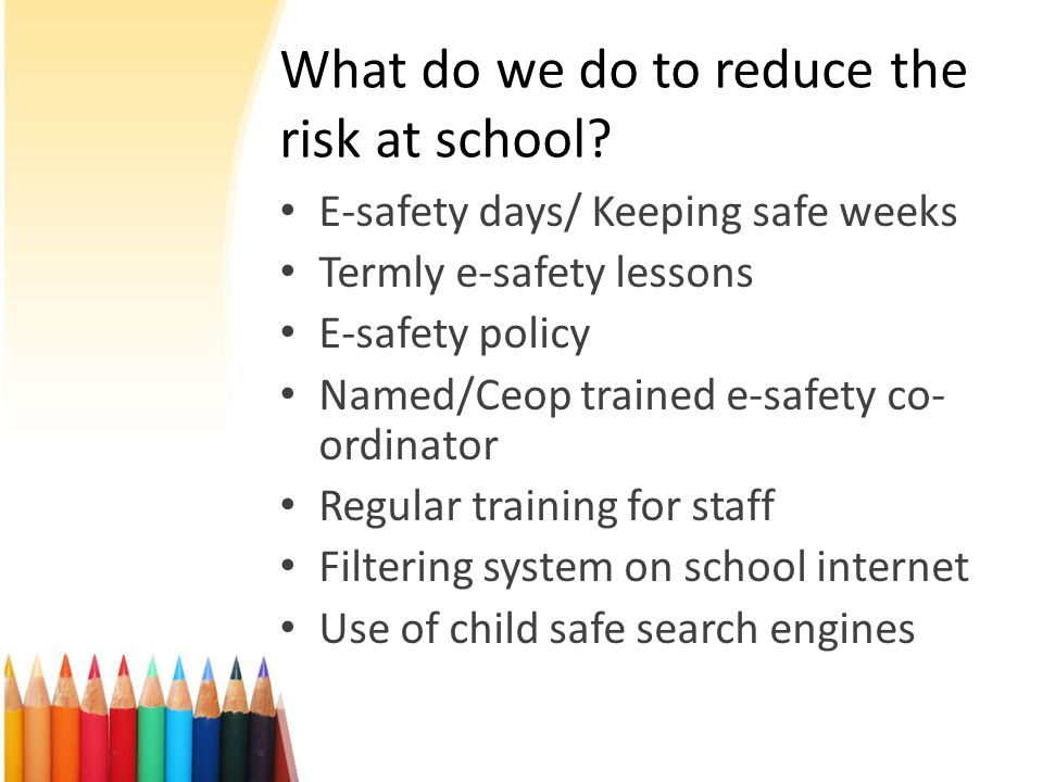 What do we do to reduce the risk at school