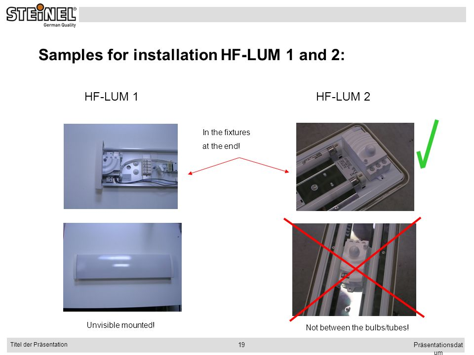 Samples for installation HF-LUM 1 and 2: