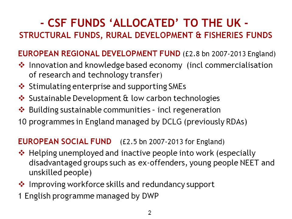 - CSF FUNDS 'ALLOCATED' TO THE UK - STRUCTURAL FUNDS, RURAL DEVELOPMENT & FISHERIES FUNDS