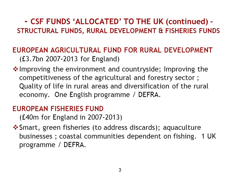 - CSF FUNDS 'ALLOCATED' TO THE UK (continued) - STRUCTURAL FUNDS, RURAL DEVELOPMENT & FISHERIES FUNDS