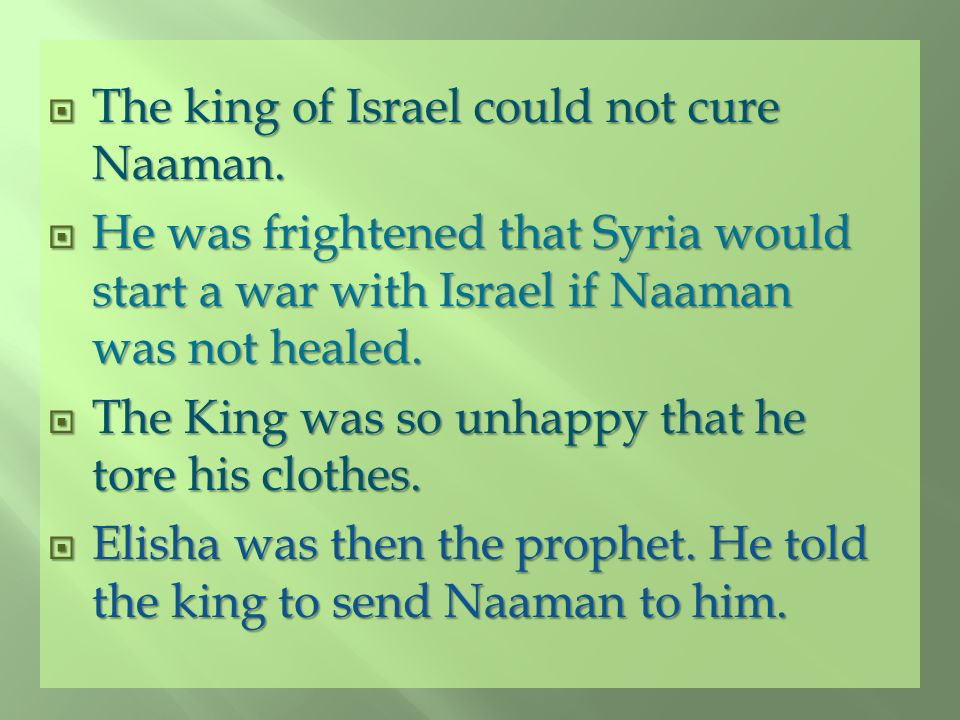 The king of Israel could not cure Naaman.