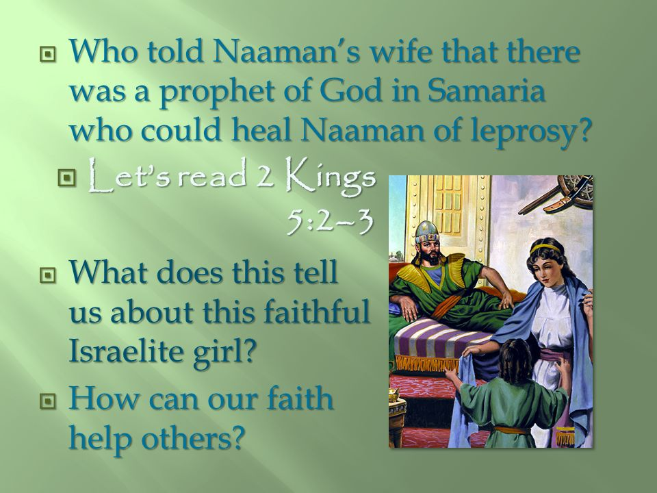 Who told Naaman's wife that there was a prophet of God in Samaria who could heal Naaman of leprosy