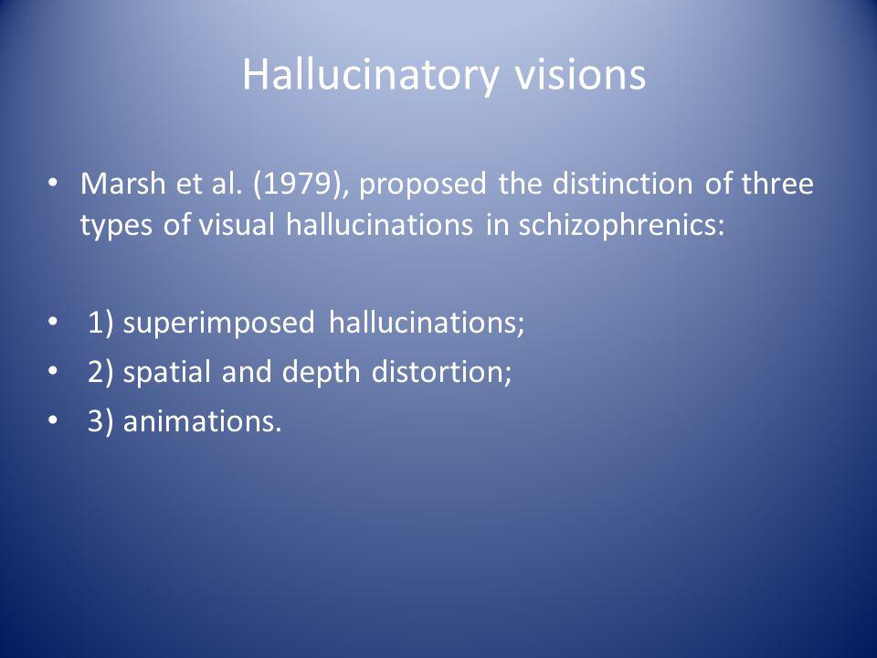 Hallucinatory visions