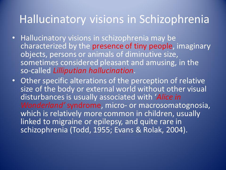 Hallucinatory visions in Schizophrenia