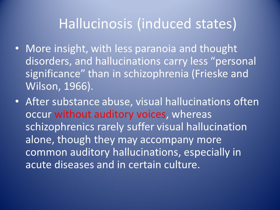 Hallucinosis (induced states)