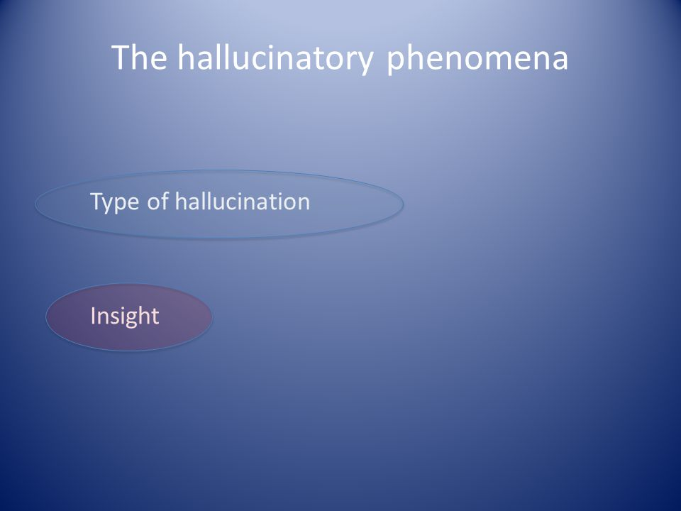 The hallucinatory phenomena