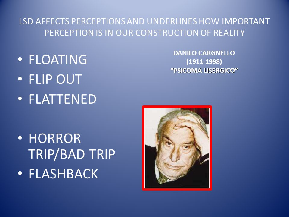 FLOATING FLIP OUT FLATTENED HORROR TRIP/BAD TRIP FLASHBACK