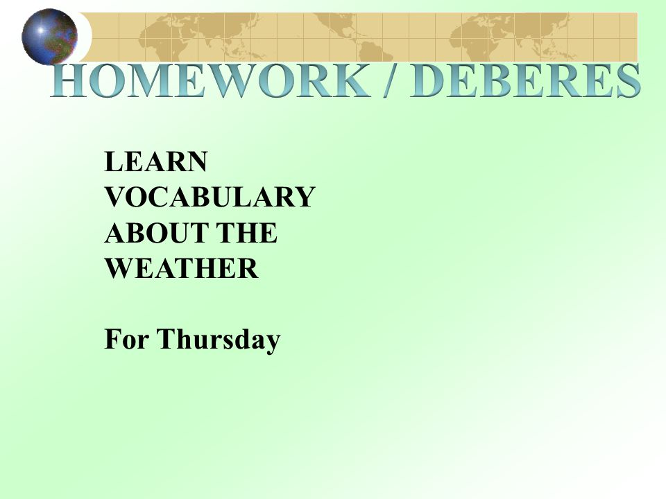 HOMEWORK / DEBERES LEARN VOCABULARY ABOUT THE WEATHER For Thursday