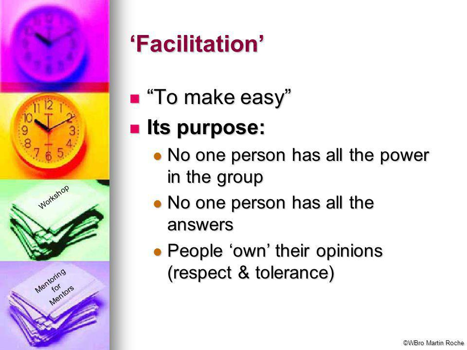 'Facilitation' To make easy Its purpose:
