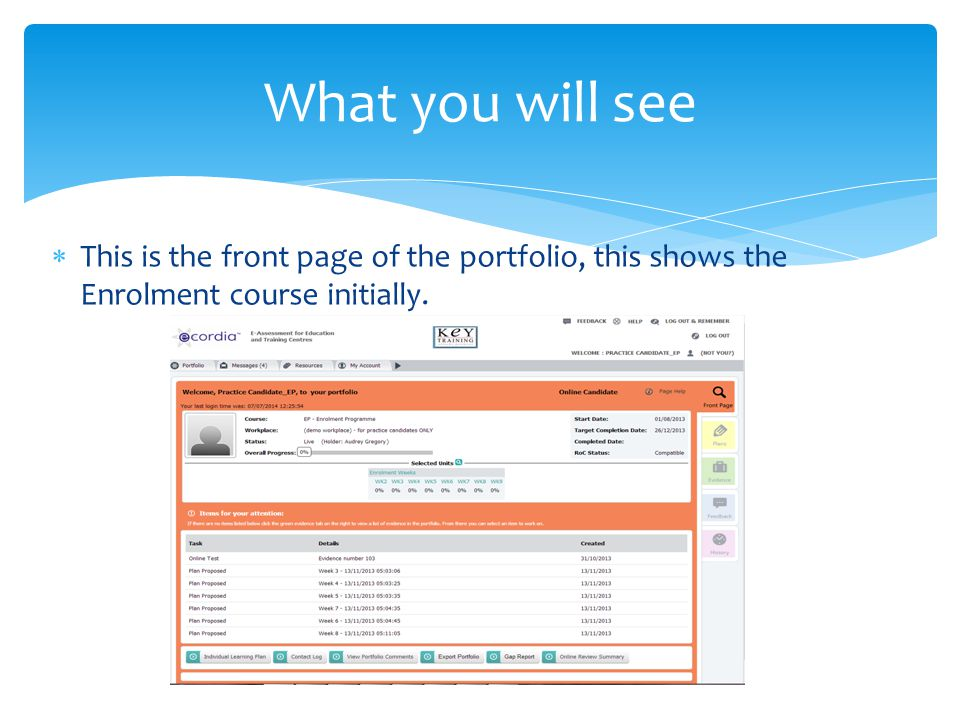 What you will see This is the front page of the portfolio, this shows the Enrolment course initially.