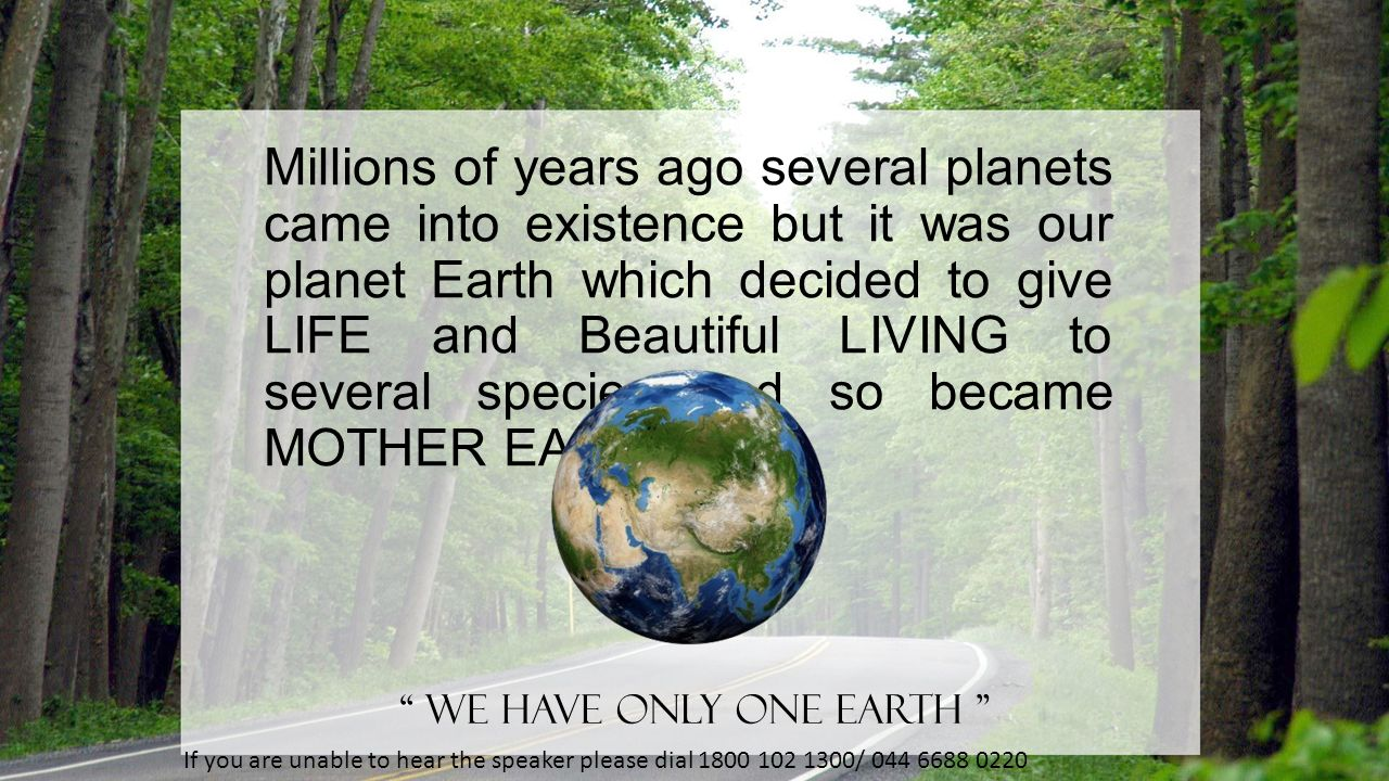 WE HAVE ONLY ONE EARTH