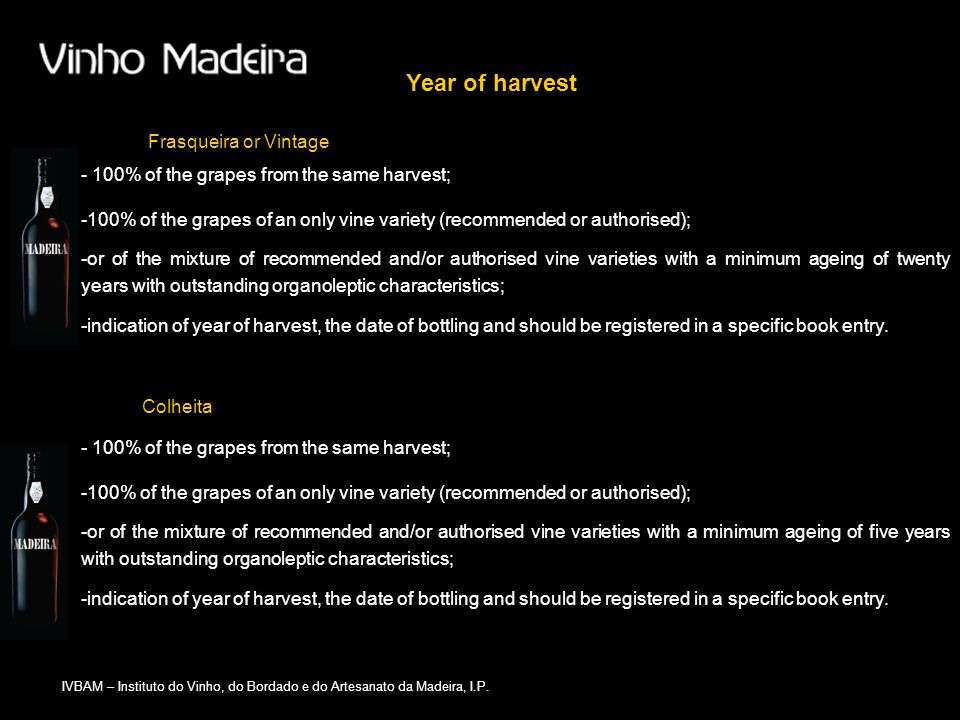 Year of harvest Frasqueira or Vintage