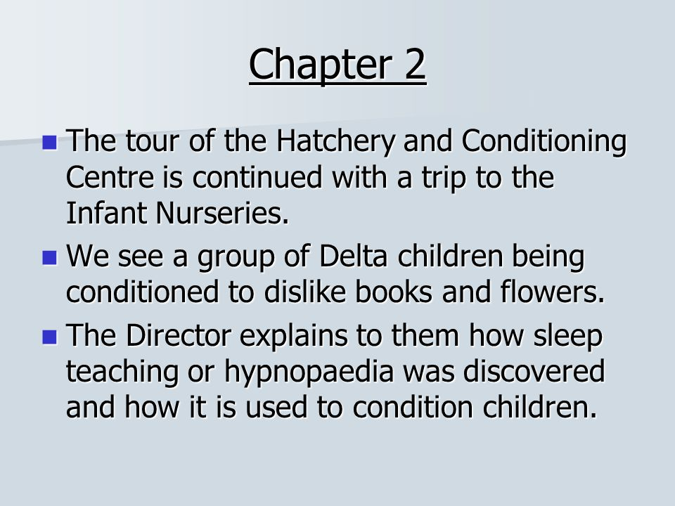 Chapter 2 The tour of the Hatchery and Conditioning Centre is continued with a trip to the Infant Nurseries.