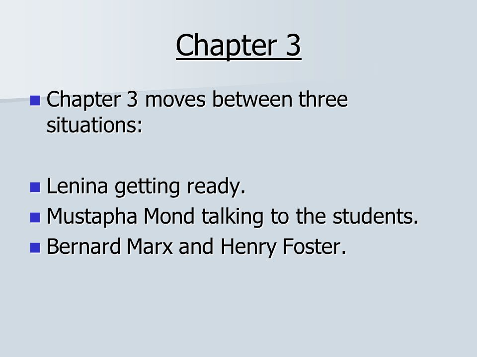 Chapter 3 Chapter 3 moves between three situations: