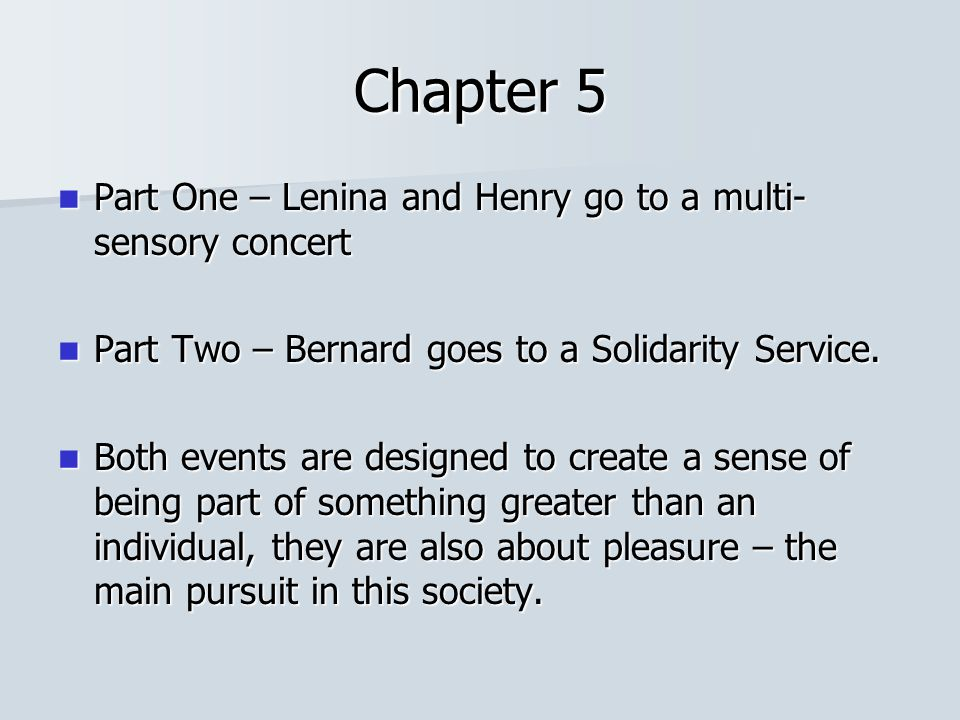 Chapter 5 Part One – Lenina and Henry go to a multi-sensory concert
