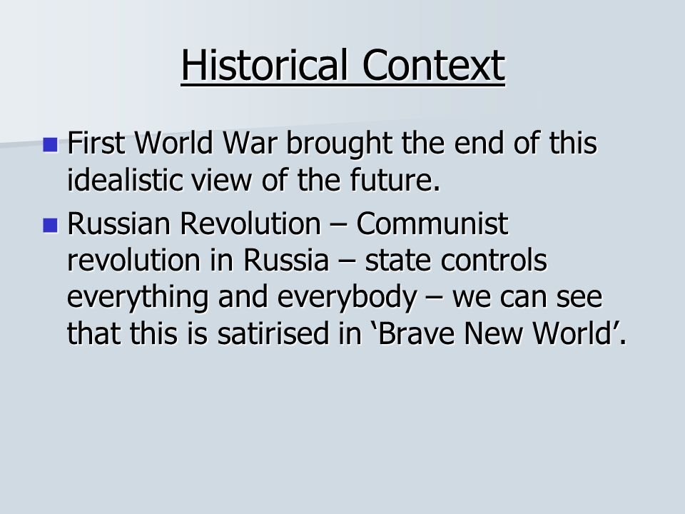 Historical Context First World War brought the end of this idealistic view of the future.