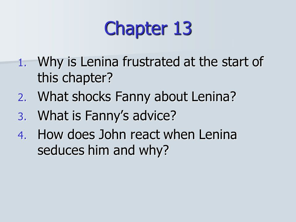 Chapter 13 Why is Lenina frustrated at the start of this chapter