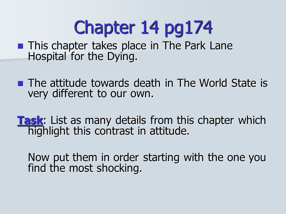Chapter 14 pg174 This chapter takes place in The Park Lane Hospital for the Dying.