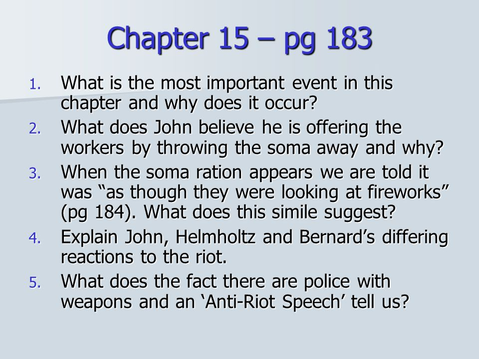 Chapter 15 – pg 183 What is the most important event in this chapter and why does it occur