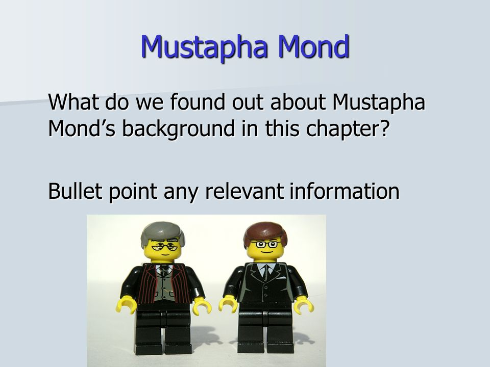 Mustapha Mond What do we found out about Mustapha Mond's background in this chapter.