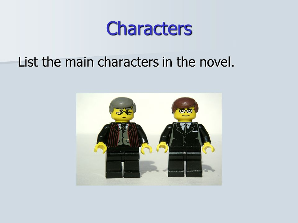 Characters List the main characters in the novel.