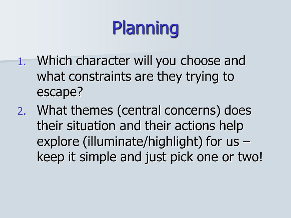 Planning Which character will you choose and what constraints are they trying to escape