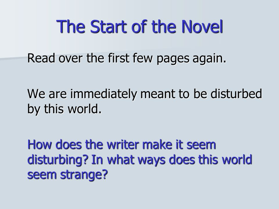 The Start of the Novel Read over the first few pages again.