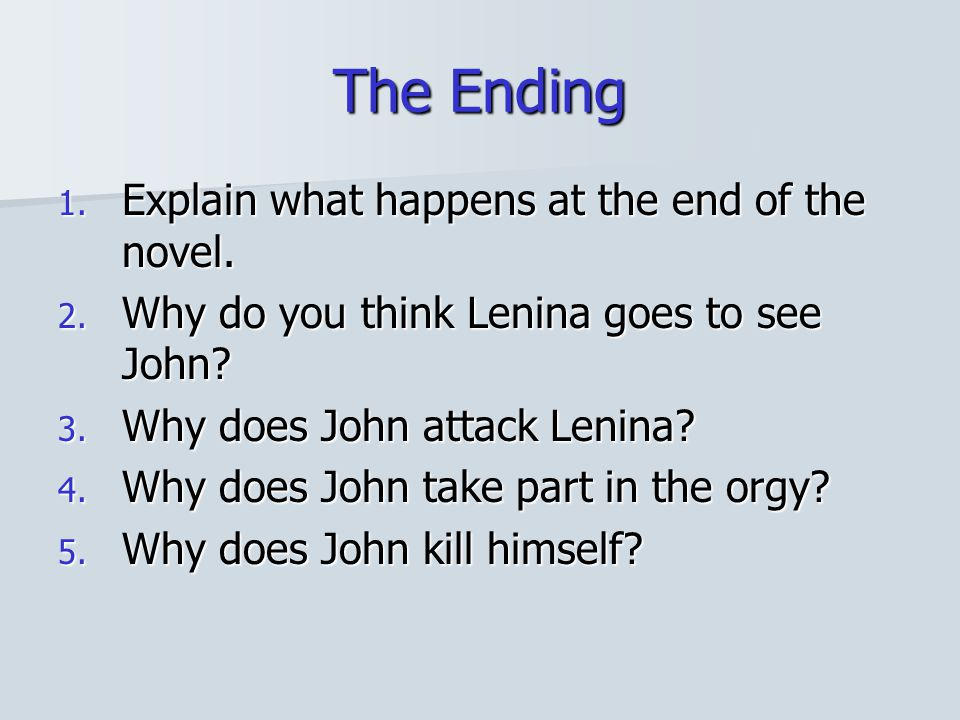 The Ending Explain what happens at the end of the novel.