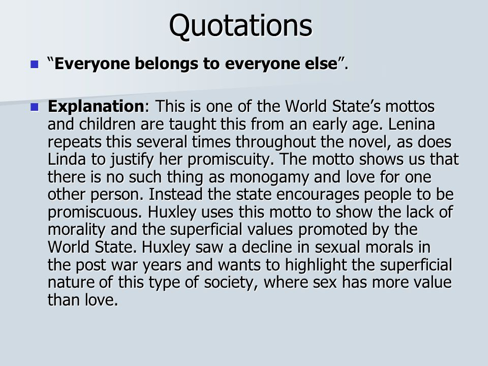 Quotations Everyone belongs to everyone else .