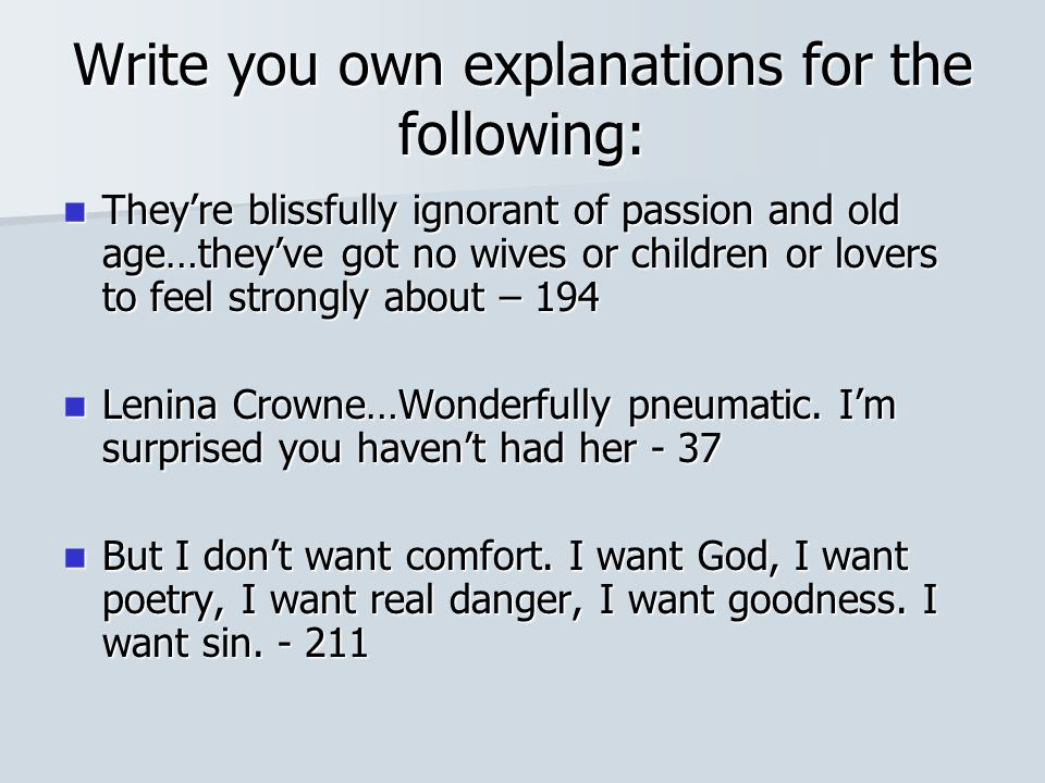 Write you own explanations for the following: