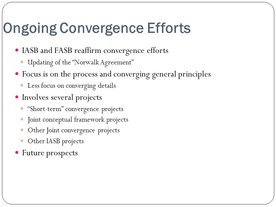 Ongoing Convergence Efforts