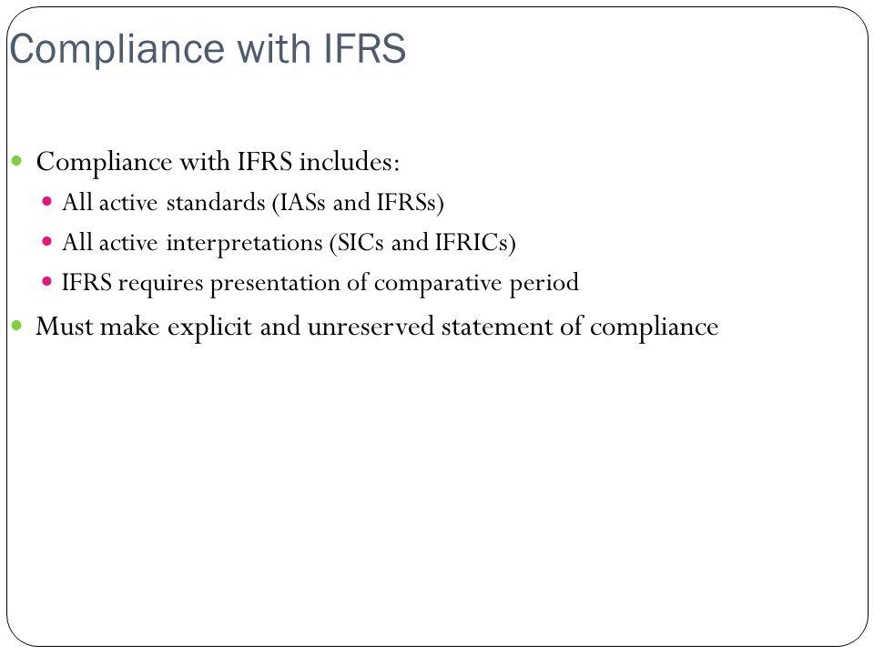 Compliance with IFRS Compliance with IFRS includes: