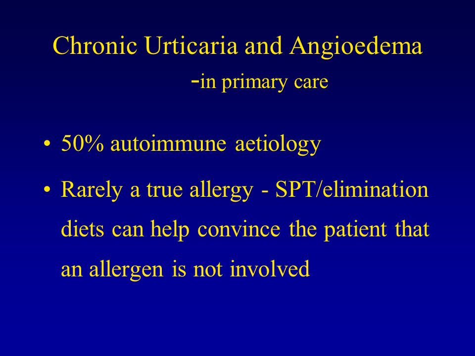 Chronic Urticaria and Angioedema -in primary care
