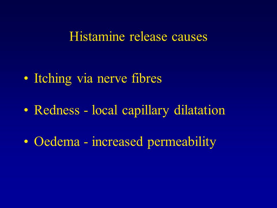 Histamine release causes