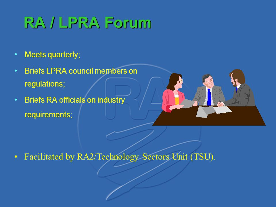 RA / LPRA Forum Facilitated by RA2/Technology Sectors Unit (TSU).