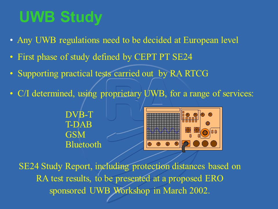 UWB Study Any UWB regulations need to be decided at European level