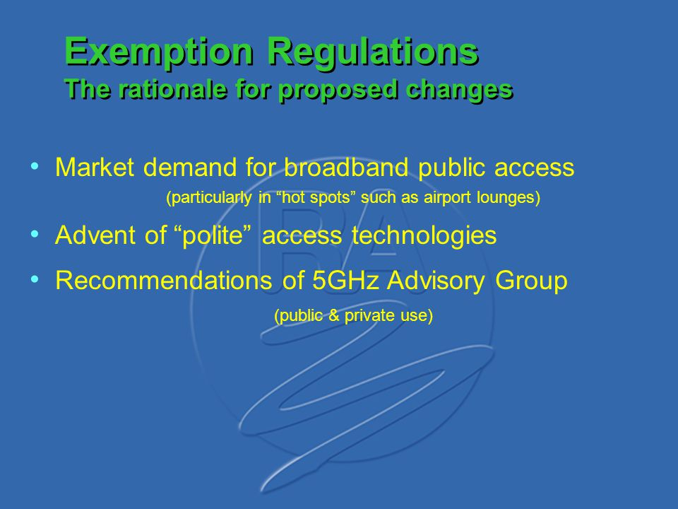 Exemption Regulations The rationale for proposed changes