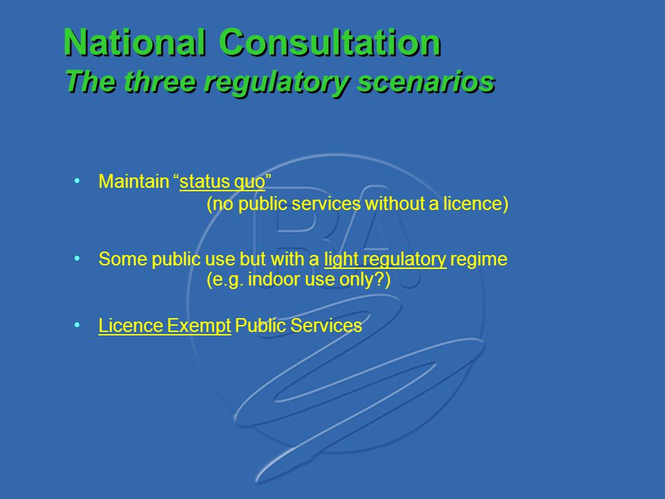 National Consultation The three regulatory scenarios