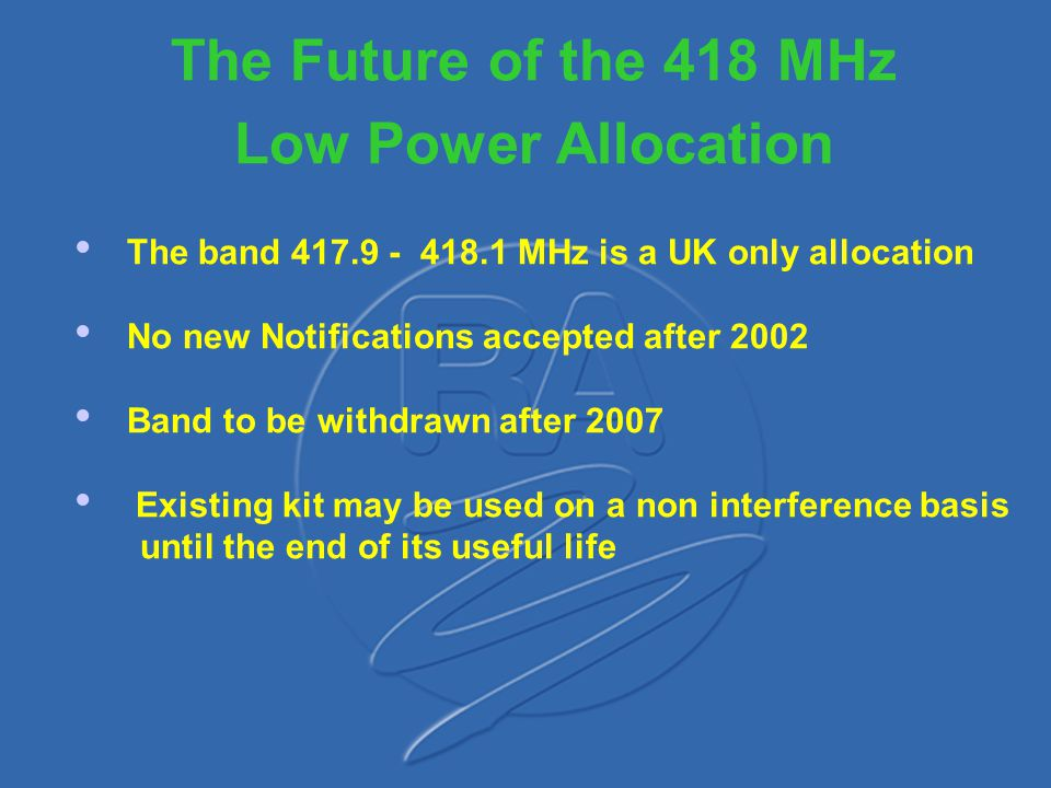The Future of the 418 MHz Low Power Allocation