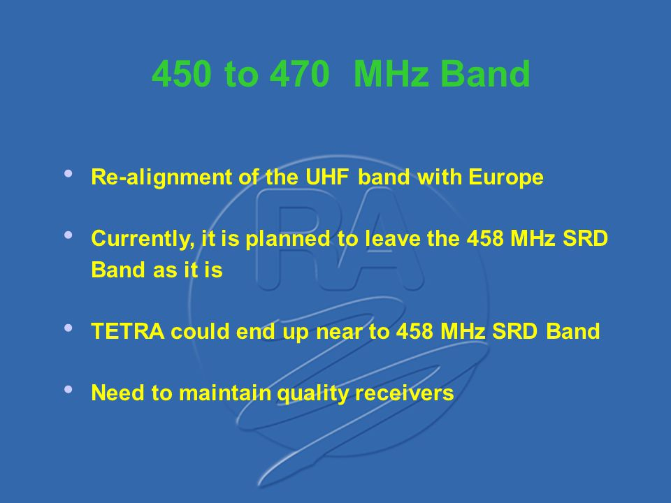 450 to 470 MHz Band Re-alignment of the UHF band with Europe