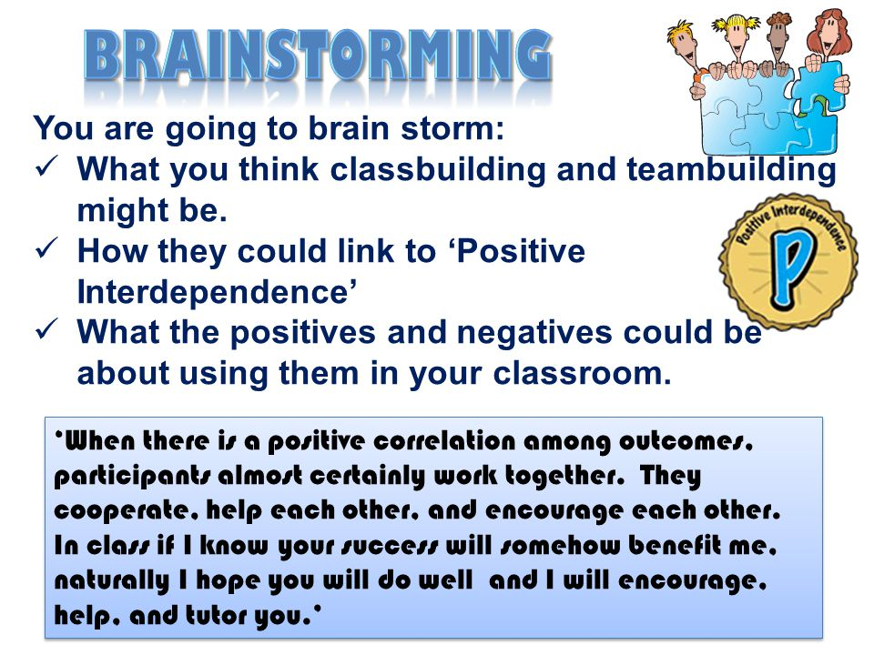 Brainstorming You are going to brain storm: