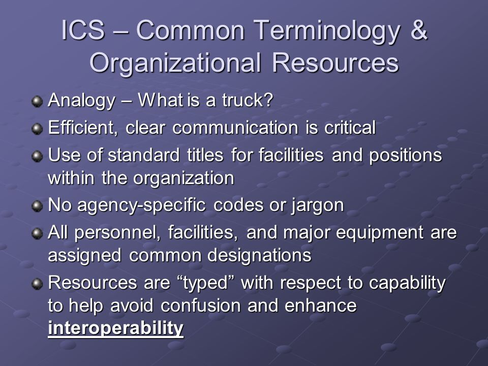ICS – Common Terminology & Organizational Resources