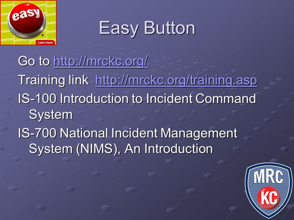 Easy Button Go to http://mrckc.org/