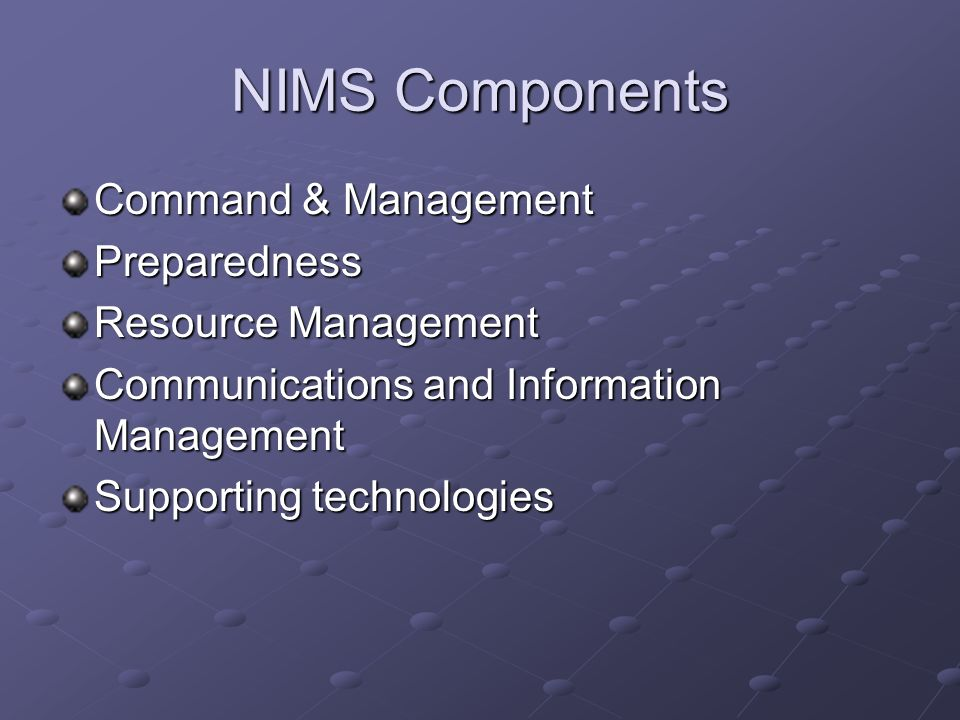 NIMS Components Command & Management Preparedness Resource Management