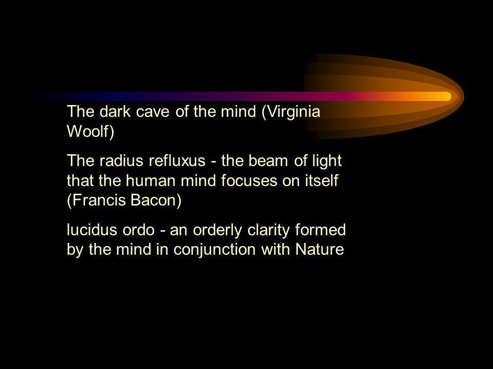 The dark cave of the mind (Virginia Woolf)