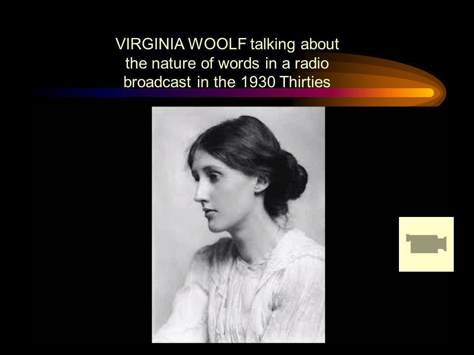 VIRGINIA WOOLF talking about the nature of words in a radio broadcast in the 1930 Thirties