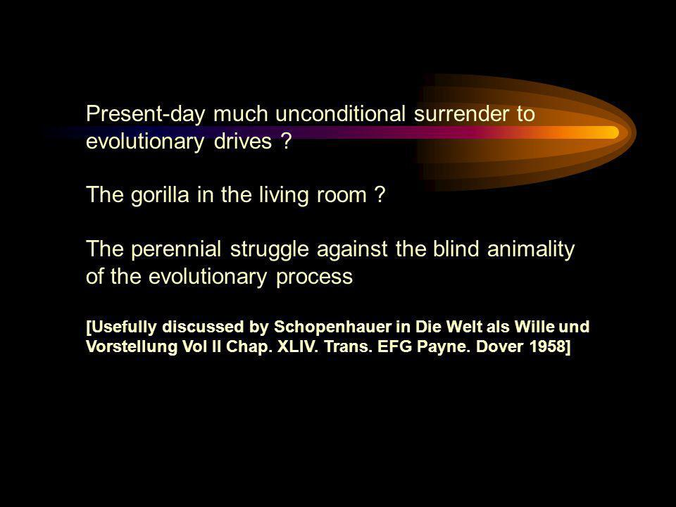 Present-day much unconditional surrender to evolutionary drives