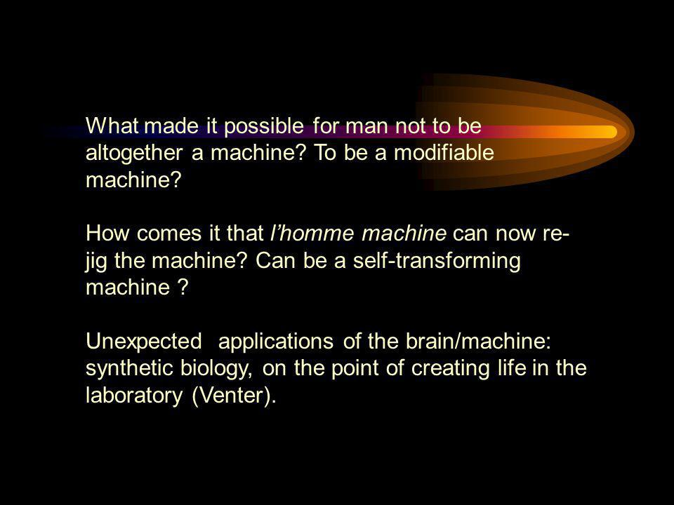 What made it possible for man not to be altogether a machine